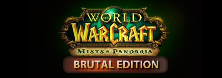 Mists of Pandaria: Brutal Edition